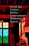 Madsen, Svend Age: Sieben Generationen Wahnsinn.