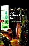 Janet Gleeson: Der zerbrochene Ring