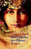 Gisbert Haefs: Die Geliebte des Pilatus