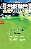 Franz Hohler: Die Torte und andere Erz&auml;hlungen