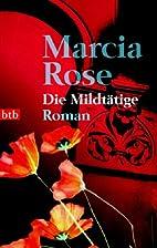 Die Mildtätige. by Marcia Rose