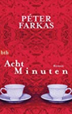 Acht Minuten: Roman by Peter Farkas