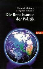 Die Renaissance der Politik. Wege ins 21.…