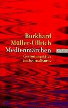 Medienmärchen by Burkhard…