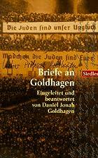 Briefe an Goldhagen by Daniel J. Goldhagen