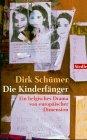 Die Kinderfänger - Dirk Schümer