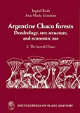 Roth, Ingrid: Argentine Chaco forests: Dendrology, tree structure, and economic use (Traite d'anatomie vegetale)