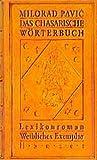 Pavic, Milorad: Das Chasarische Wörterbuch. Männliches Exemplar. Lexikonroman in 100 000 Wörtern.