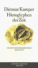 Hieroglyphen der Zeit: Texte vom Fremdwerden…