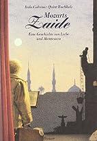 Mozarts Zaide : eine Geschichte von Liebe…