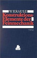 Konstruktionselemente der Feinmechanik. by…