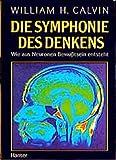William H Calvin: Die Symphonie des Denkens.