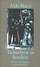 Cechov a Sondrio e altri viaggi by Aldo…