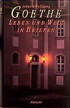 Goethes Leben und Welt in Briefen by Johann…