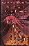 Lawrence Weschler: Mister Wilsons Wunderkammer