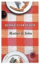 Mutter & Sohn by Bernd Schroeder