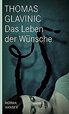 Das Leben der Wünsche: Roman by Thomas…