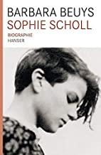 Sophie Scholl Biographie by Barbara Beuys