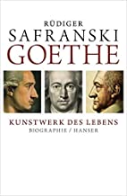 Goethe: Life as a Work of Art by Rüdiger…
