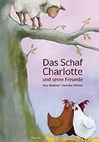 Das Schaf Charlotte und seine Freunde by Anu…