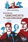 Deutsche Geschichte in Lebensbildern - Julia von Grünberg