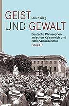 Geist und Gewalt: Deutsche Philosophen…