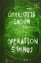 Operation 5 minus by Charlotte Inden