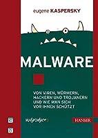 Malware: Von Viren, Würmern, Hackern und…
