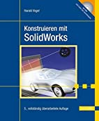 Konstruieren mit SolidWorks by Harald Vogel