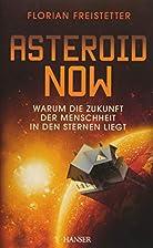 Asteroid Now: Warum die Zukunft der…