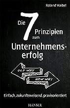 Die 7 Prinzipien zum Unternehmenserfolg:…