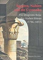 Ägypten, Nubien und die Cyrenaika: Die…