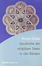 A History of Religious Ideas by Mircea…