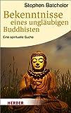 Stephen Batchelor: Bekenntnisse eines ungläubigen Buddhisten