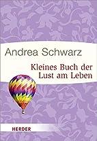 Kleines Buch der Lust am Leben by Andrea…