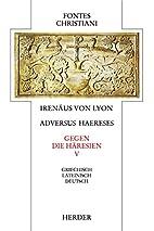 Irenaeus Against Heresies V5 by Irenaeus
