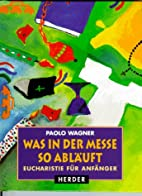 was in der messe so ablauft by Paolo Wagner