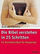 Die Bibel verstehen in 25 Schritten: Ein…