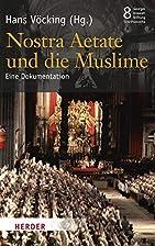 Nostra Aetate und die Muslime by Hans…