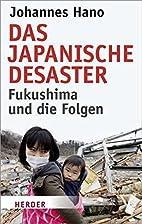 Das japanische Desaster: Fukushima und die…