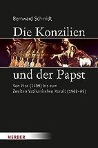 Die Konzilien und der Papst by Bernward…