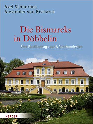 die-bismarcks-in-dobbelin-eine-familiensaga-aus-8-jahrhunderten