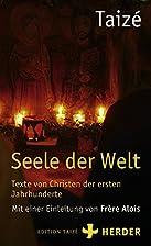 Seele der Welt: Texte von Christen der…