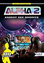 Alpha 2. Angriff der Gmorffs. Bd. 2. Du…