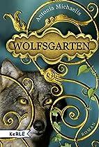 Wolfsgarten by Antonia Michaelis
