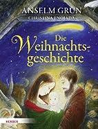 Die Weihnachtsgeschichte by Anselm Grün