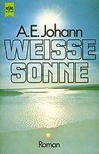Weiße Sonne by A. E. Johann