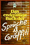 Franz, Angelika: Das Endgultige Buch Der Spruche &amp; Graffiti