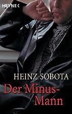 Der Minus-Mann by Heinz Sobota