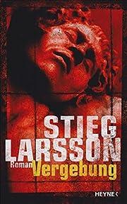 Vergebung by Stieg Larsson
